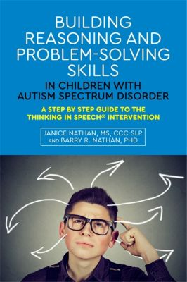 Building Reasoning and Problem-Solving Skills in Children with Autism Spectrum Disorder, Janice Nathan