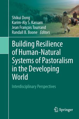 Building Resilience of Human-Natural Systems of Pastoralism in the Developing World