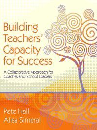 Building Teachers' Capacity for Success, Alisa Simeral, Pete Hall