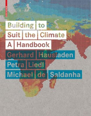Building to Suit the Climate, Gerhard Hausladen, Petra Liedl, Michael Saldanha