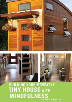Building your Moveable Tiny House with Mindfulness, Patrick Sughrue