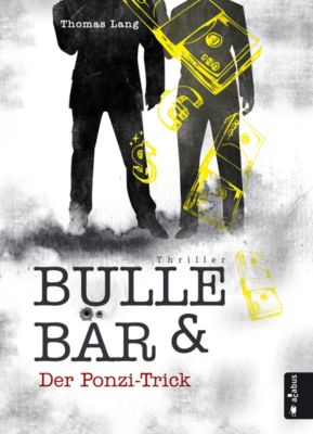 Bulle & Bär. Der Ponzi-Trick, Thomas Lang
