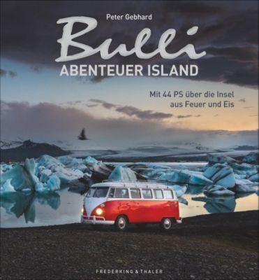 Bulli-Abenteuer - Island, Peter Gebhard