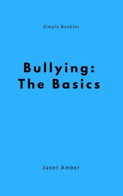 Bullying: The Basics, Janet Amber