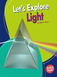 Bumba Books A First Look at Physical Science: Let's Explore Light, Walt K. Moon