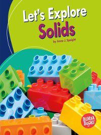 Bumba Books A First Look at Physical Science: Let's Explore Solids, Anne J. Spaight