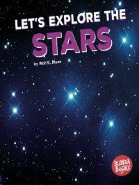 Bumba Books™ — A First Look at Space: Let's Explore the Stars, Walt K. Moon