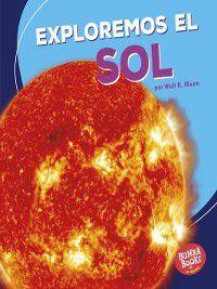 Bumba Books en español Una primera mirada al espacio (A First Look at Space): Exploremos el Sol (Let's Explore the Sun), Walt K. Moon