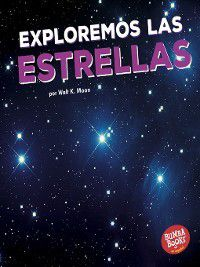 Bumba Books en español Una primera mirada al espacio (A First Look at Space): Exploremos las estrellas (Let's Explore the Stars), Walt K. Moon