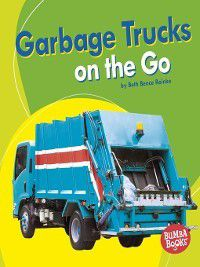 Bumba Books Machines That Go: Garbage Trucks on the Go, Beth Bence Reinke