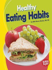 Bumba Books ™ — Nutrition Matters: Healthy Eating Habits, Beth Bence Reinke