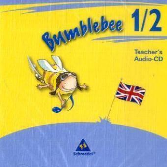 Bumblebee, Ausgabe 2008 für das 1.-4. Schuljahr: 1./2. Schuljahr, Teacher's Audio-CD