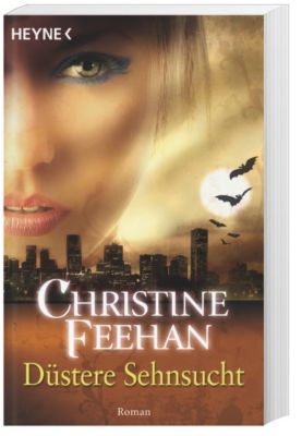 Bund der Schattengänger Band 5: Düstere Sehnsucht - Christine Feehan  