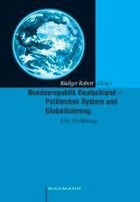 Bundesrepublik Deutschland - Politisches System und Globalisierung