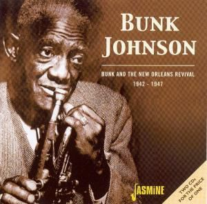 Bunk & The New Orleans Revival, Bunk Johnson