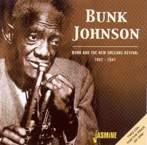 Bunk & The New Orleans Revival, Bunk Johnson