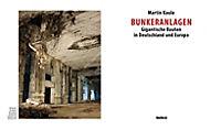 Bunkeranlagen - Gigantische Bauten in Deutschland und Europa - Produktdetailbild 1