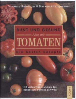 bunt und gesund alles mit tomaten buch portofrei bei. Black Bedroom Furniture Sets. Home Design Ideas