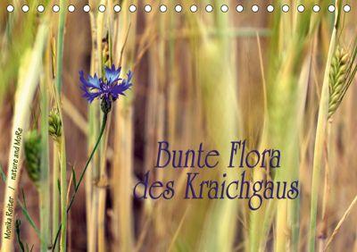 Bunte Flora des Kraichgaus (Tischkalender 2019 DIN A5 quer), Monika Reiter