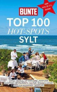 Bunte Top 100 Sylt - Bunte Entertainment Verlag pdf epub
