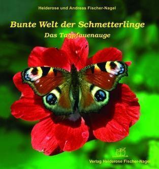 Bunte Welt der Schmetterlinge, das Tagpfauenauge, Heiderose Fischer-Nagel, Andreas Fischer-Nagel