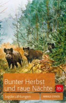 Bunter Herbst und raue Nächte, Harald Stenzel