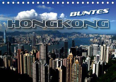 Buntes Hongkong (Tischkalender 2019 DIN A5 quer), Renate Bleicher