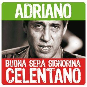 Buona Sera Signorina, Adriano Celentano