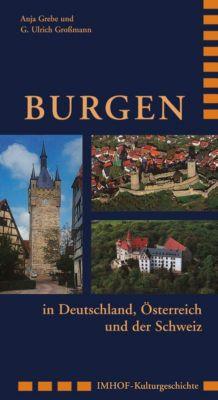 Burgen in Deutschland, Österreich und der Schweiz, Anja Grebe, G. Ulrich Großmann