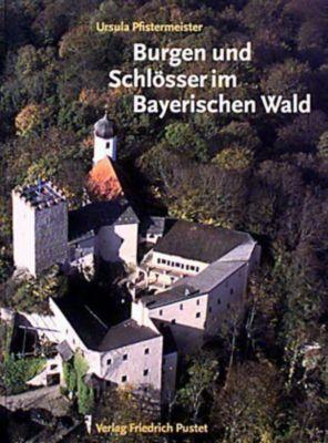 burgen und schl sser im bayerischen wald buch portofrei. Black Bedroom Furniture Sets. Home Design Ideas