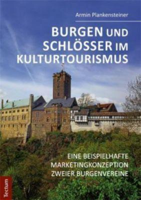 Burgen und Schlösser im Kulturtourismus, Armin Plankensteiner