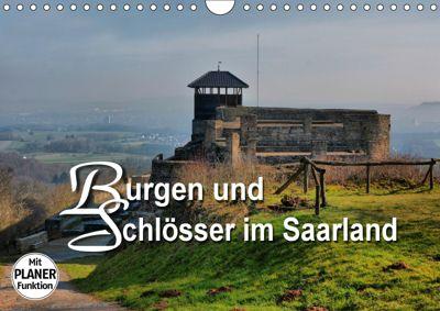 Burgen und Schlösser im Saarland (Wandkalender 2019 DIN A4 quer), Thomas Bartruff