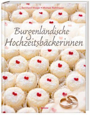 Burgenländische Hochzeitsbäckerinnen, Bernhard Wieser
