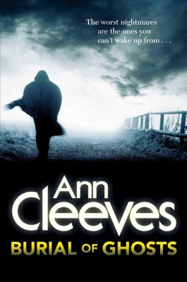Burial of Ghosts, Ann Cleeves