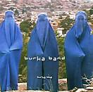 Burka Blue, Burka Band