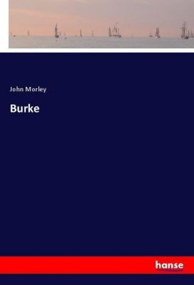 Burke, John Morley