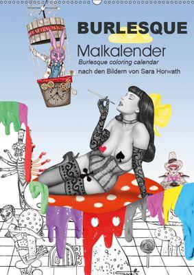Burlesque Malkalender, Malbuch / burlesque coloring book mit Bildern von Sara Horwath (Wandkalender 2019 DIN A2 hoch), Sara Horwath