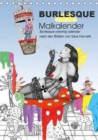 Burlesque Malkalender, Malbuch / burlesque coloring book mit Bildern von Sara Horwath (Tischkalender 2019 DIN A5 hoch), Sara Horwath