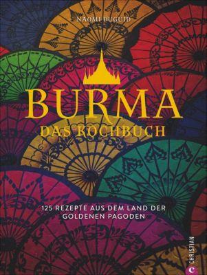 Burma. Das Kochbuch - Naomi Duguid |