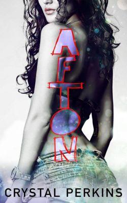 Burn: Afton (Burn, #1), Crystal Perkins