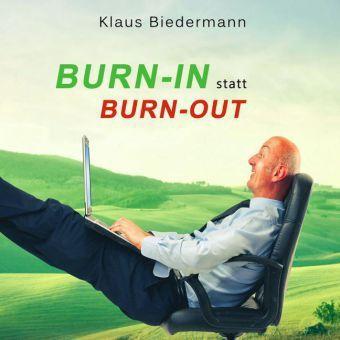 Burn-In statt Burn-Out, 1 Audio-CD, Klaus Biedermann