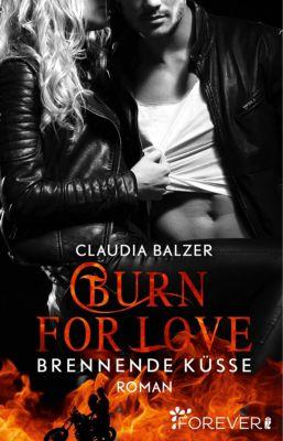 Burn-Reihe: Burn for Love - Brennende Küsse, Claudia Balzer