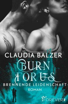 Burn-Reihe: Burn for Us - Brennende Leidenschaft, Claudia Balzer