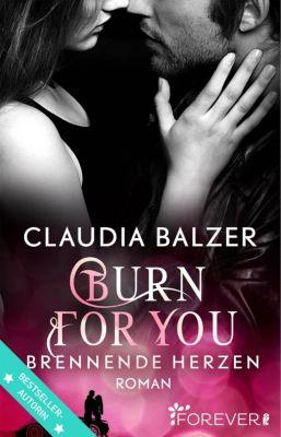 Burn-Reihe: Burn for You - Brennende Herzen, Claudia Balzer
