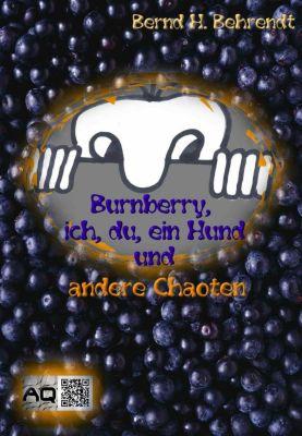 Burnberry, Ich, Du, ein Hund und andere Chaoten - Bernd-Henrik Behrendt |