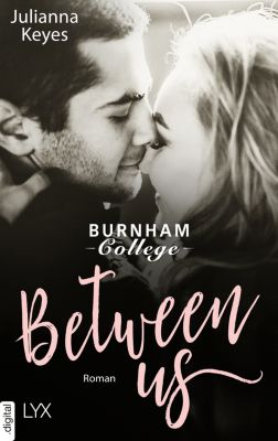 Burnham Reihe: Between us, Julianna Keyes