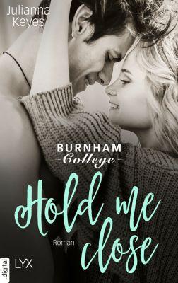 Burnham Reihe: Hold me close - Burnham College, Julianna Keyes