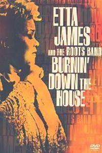 Burnin' Down The House, Etta James