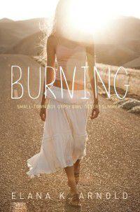 Burning, Elana K. Arnold