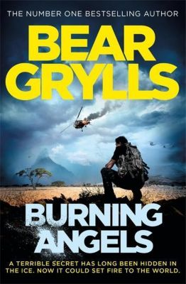 Burning Angels, Bear Grylls